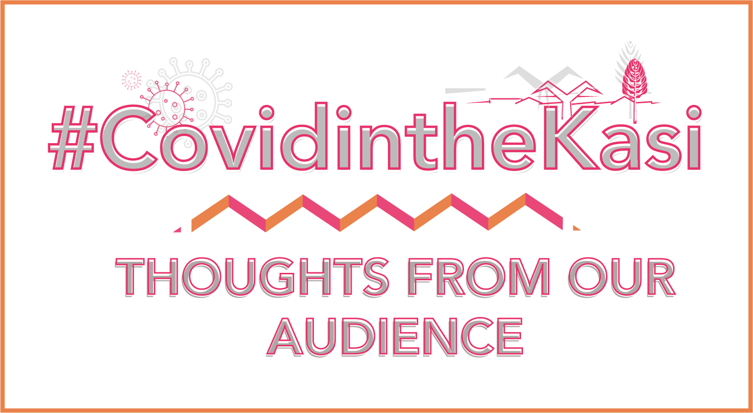 Covid in the kasi - thoughts from our audience